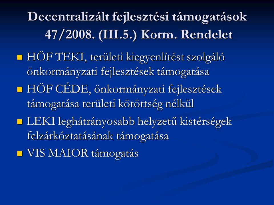 Decentralizált fejlesztési támogatások 47/2008. (III. 5. ) Korm