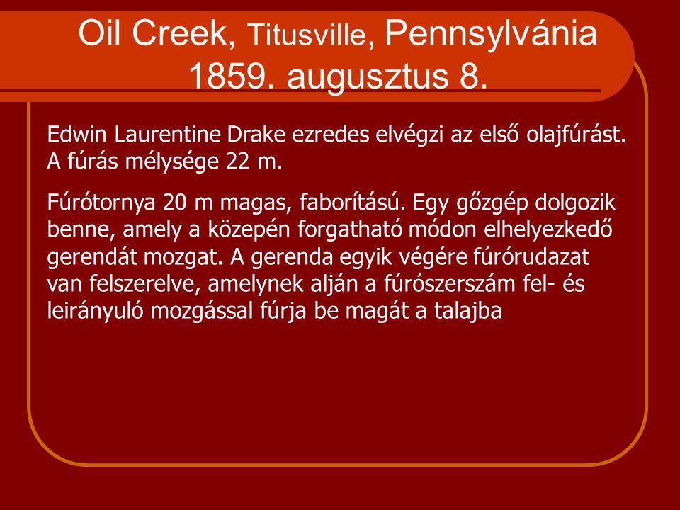 Oil Creek, Titusville, Pennsylvánia 1859. augusztus 8.