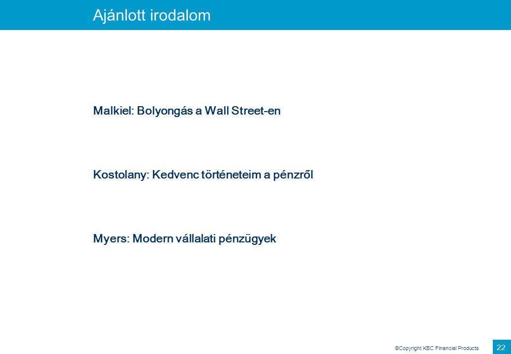Ajánlott irodalom Malkiel: Bolyongás a Wall Street-en