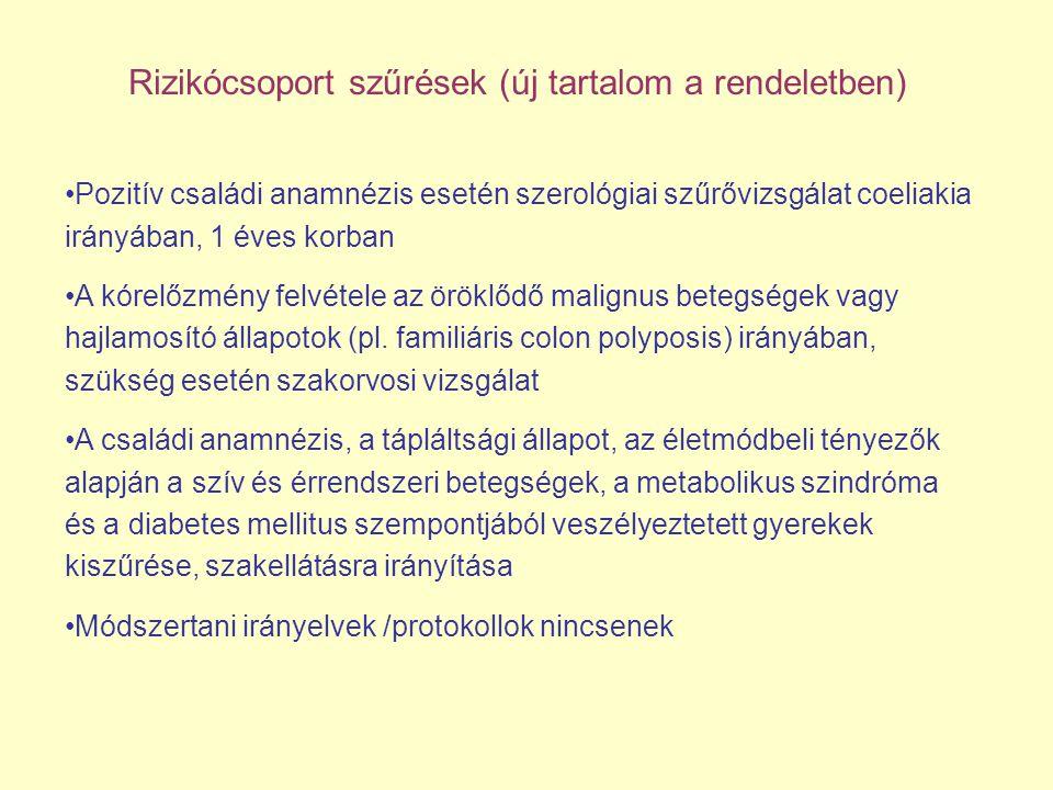 Rizikócsoport szűrések (új tartalom a rendeletben)
