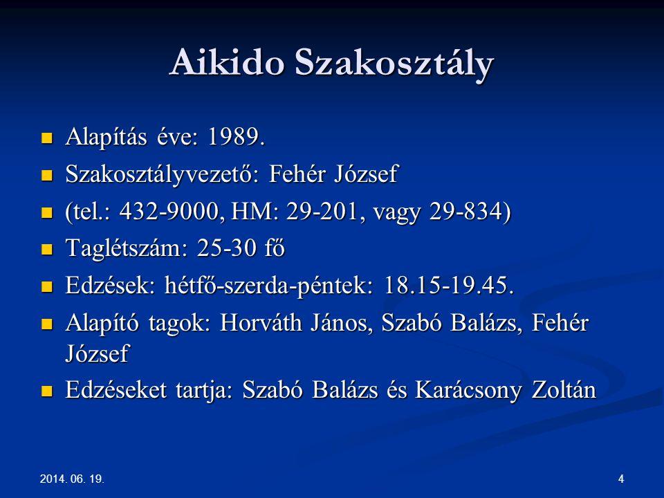 Aikido Szakosztály Alapítás éve: 1989. Szakosztályvezető: Fehér József