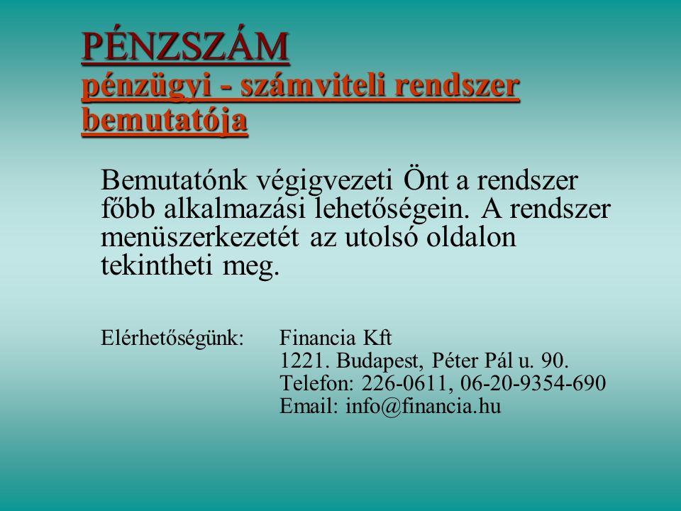 PÉNZSZÁM pénzügyi - számviteli rendszer bemutatója