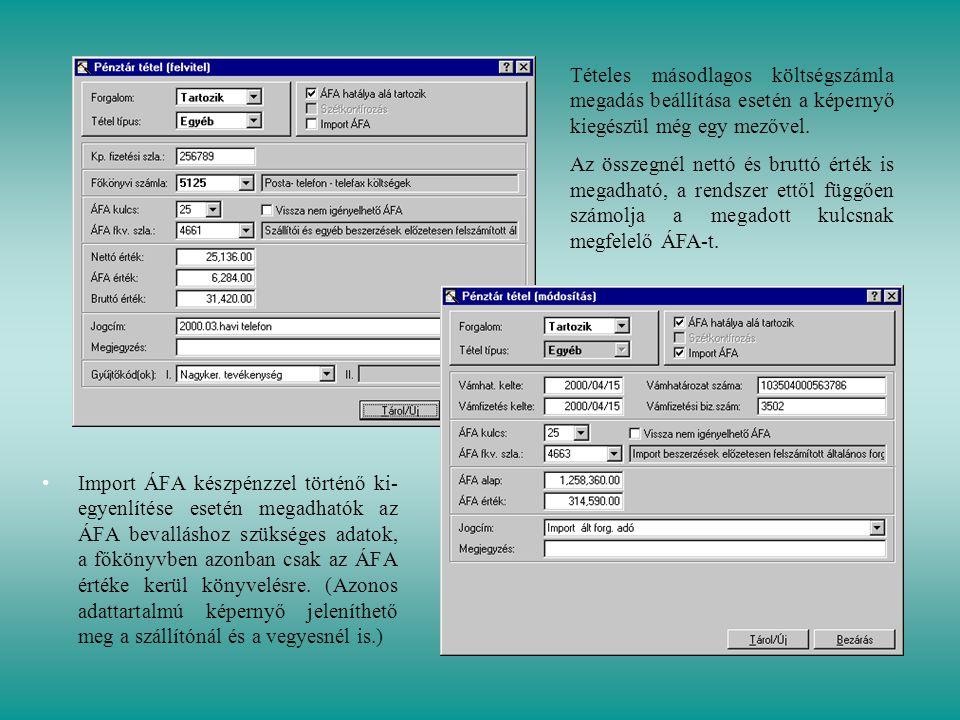 Tételes másodlagos költségszámla megadás beállítása esetén a képernyő kiegészül még egy mezővel.