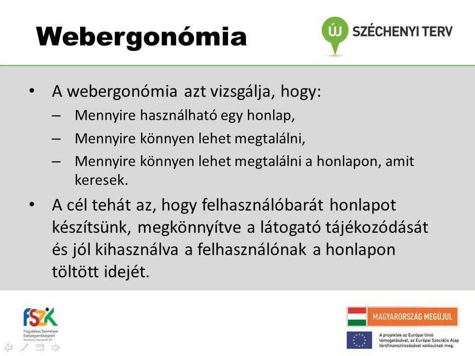 Webergonómia A webergonómia azt vizsgálja, hogy:
