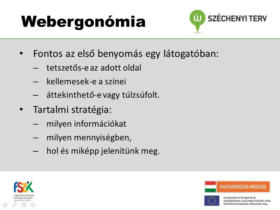 Webergonómia Fontos az első benyomás egy látogatóban: