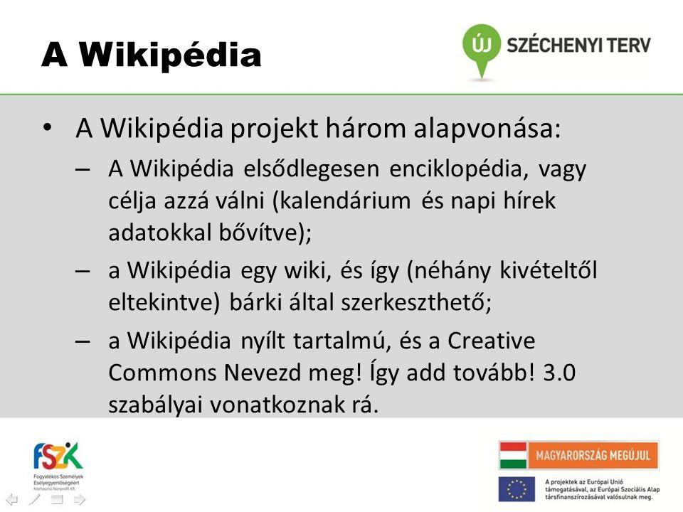 A Wikipédia A Wikipédia projekt három alapvonása: