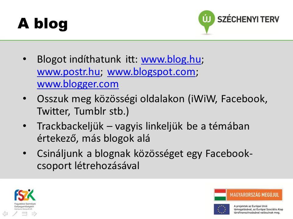 A blog Blogot indíthatunk itt: www.blog.hu; www.postr.hu; www.blogspot.com; www.blogger.com.