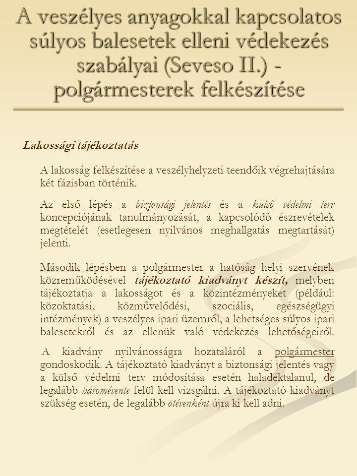 A veszélyes anyagokkal kapcsolatos súlyos balesetek elleni védekezés szabályai (Seveso II.) - polgármesterek felkészítése