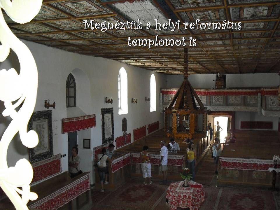 Megnéztük a helyi református templomot is