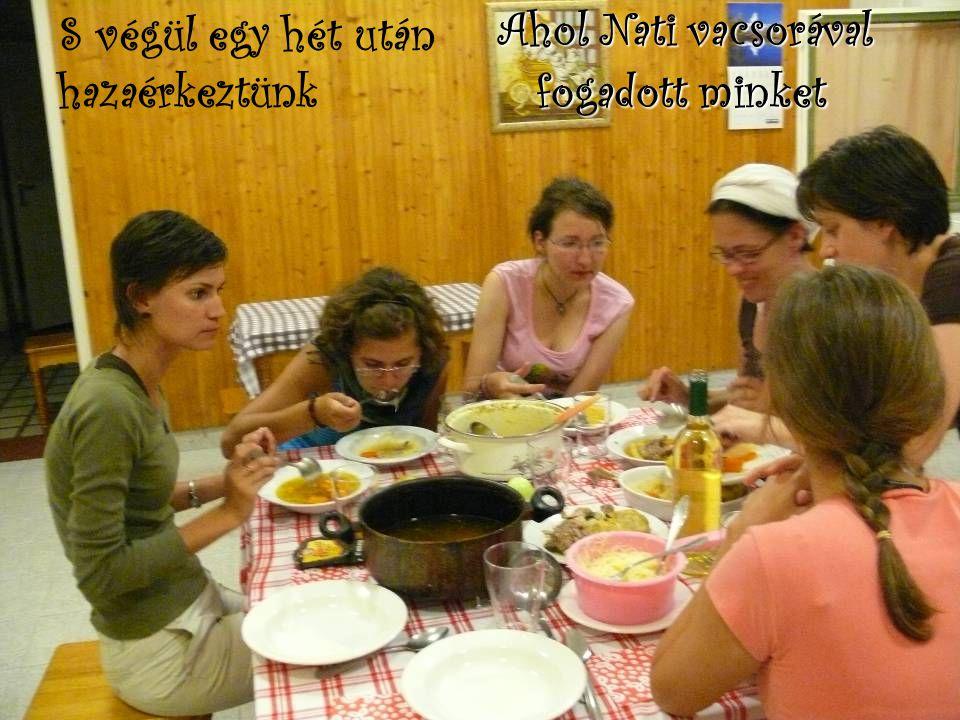 Ahol Nati vacsorával fogadott minket