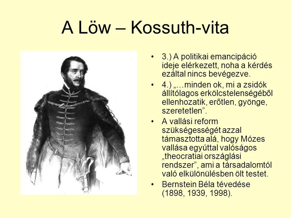 A Löw – Kossuth-vita 3.) A politikai emancipáció ideje elérkezett, noha a kérdés ezáltal nincs bevégezve.