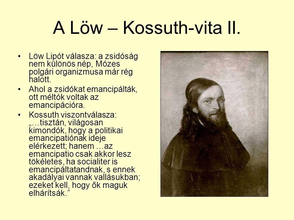 A Löw – Kossuth-vita II. Löw Lipót válasza: a zsidóság nem különös nép, Mózes polgári organizmusa már rég halott.
