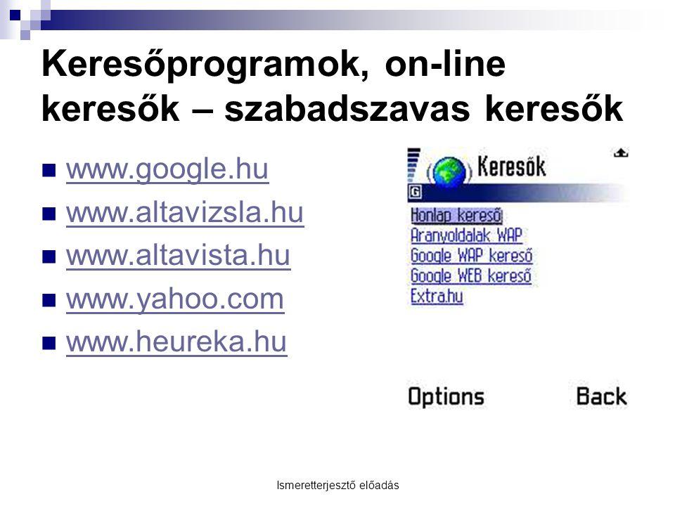 Keresőprogramok, on-line keresők – szabadszavas keresők