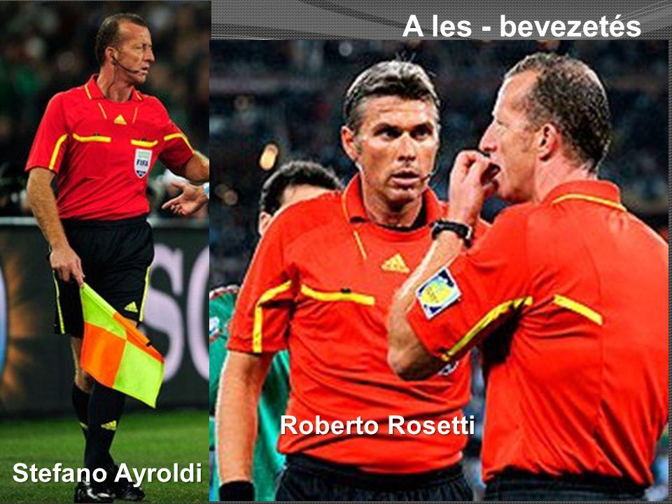A les - bevezetés Roberto Rosetti Stefano Ayroldi