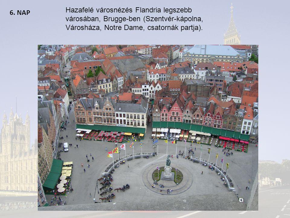 Hazafelé városnézés Flandria legszebb városában, Brugge-ben (Szentvér-kápolna, Városháza, Notre Dame, csatornák partja).