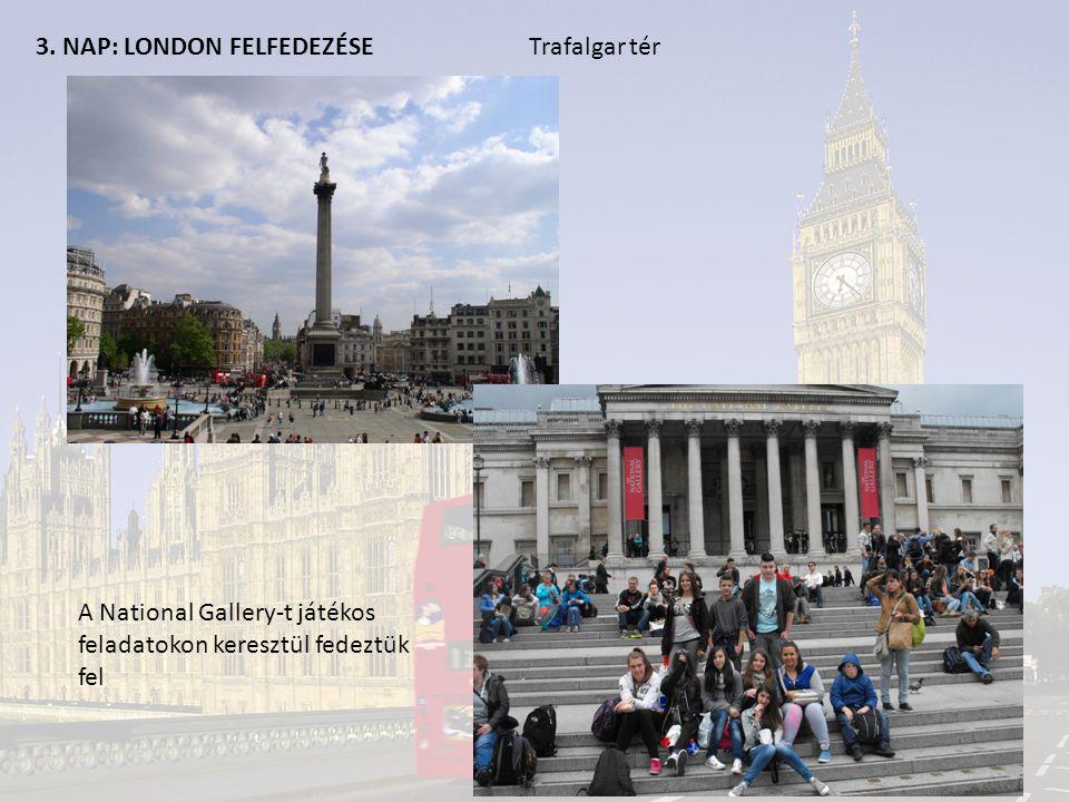 3. NAP: LONDON FELFEDEZÉSE