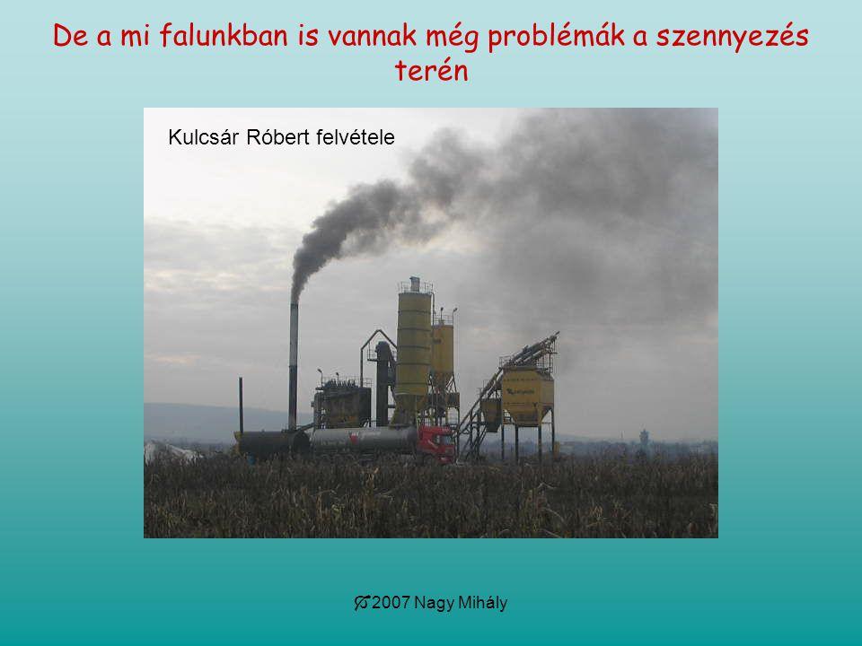 De a mi falunkban is vannak még problémák a szennyezés terén