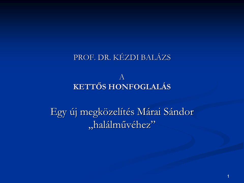 PROF. DR. KÉZDI BALÁZS A KETTŐS HONFOGLALÁS