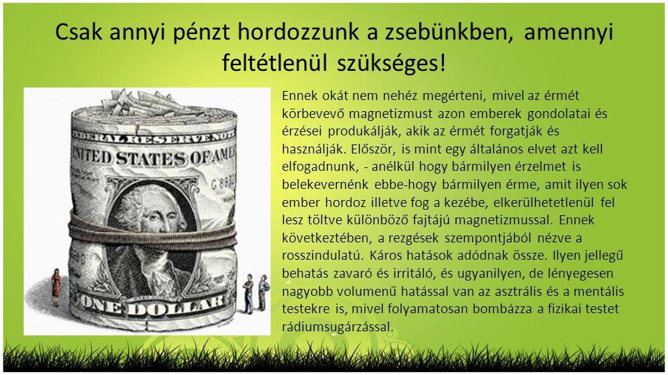 Csak annyi pénzt hordozzunk a zsebünkben, amennyi feltétlenül szükséges!