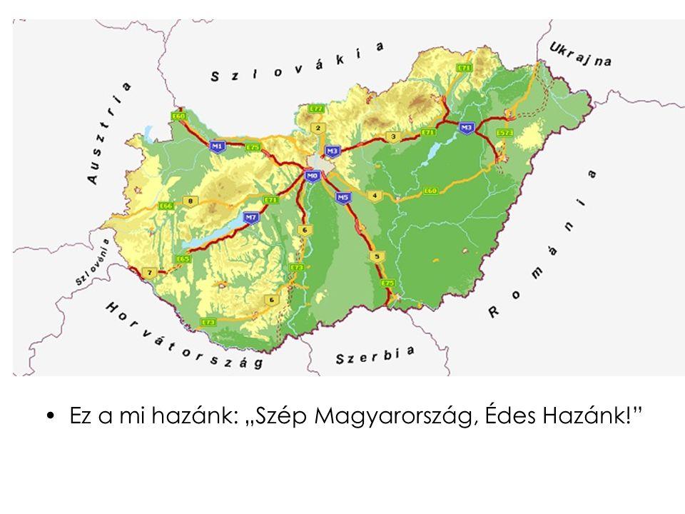 """Ez a mi hazánk: """"Szép Magyarország, Édes Hazánk!"""