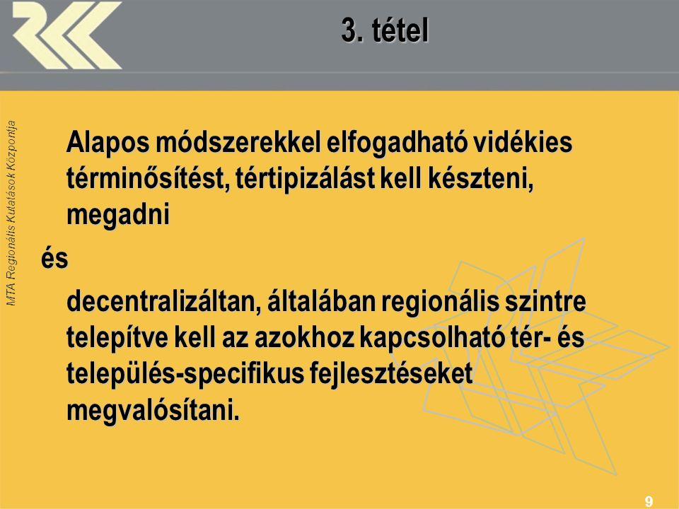 3. tétel Alapos módszerekkel elfogadható vidékies términősítést, tértipizálást kell készteni, megadni.