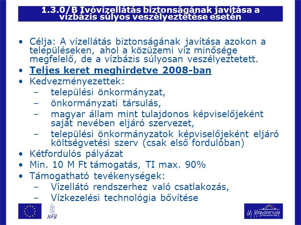 Teljes keret meghirdetve 2008-ban Kedvezményezettek: