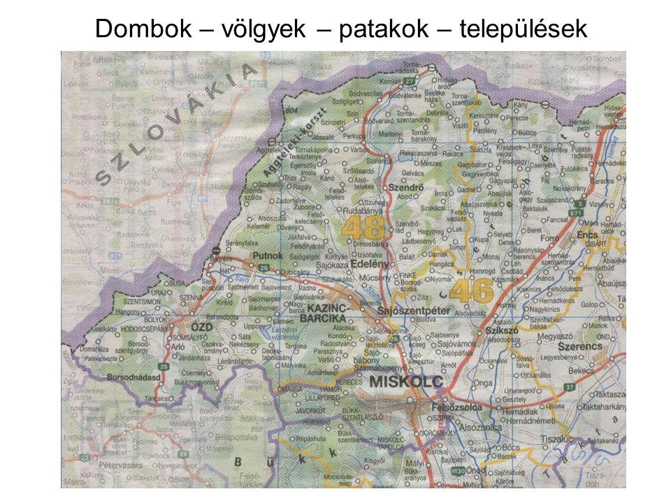 Dombok – völgyek – patakok – települések