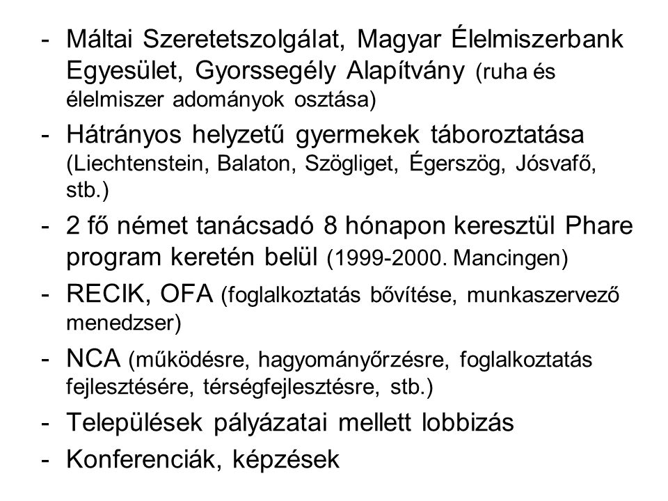 Máltai Szeretetszolgálat, Magyar Élelmiszerbank Egyesület, Gyorssegély Alapítvány (ruha és élelmiszer adományok osztása)