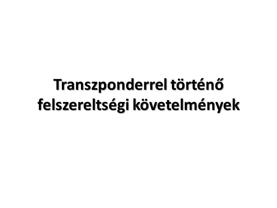 Transzponderrel történő felszereltségi követelmények