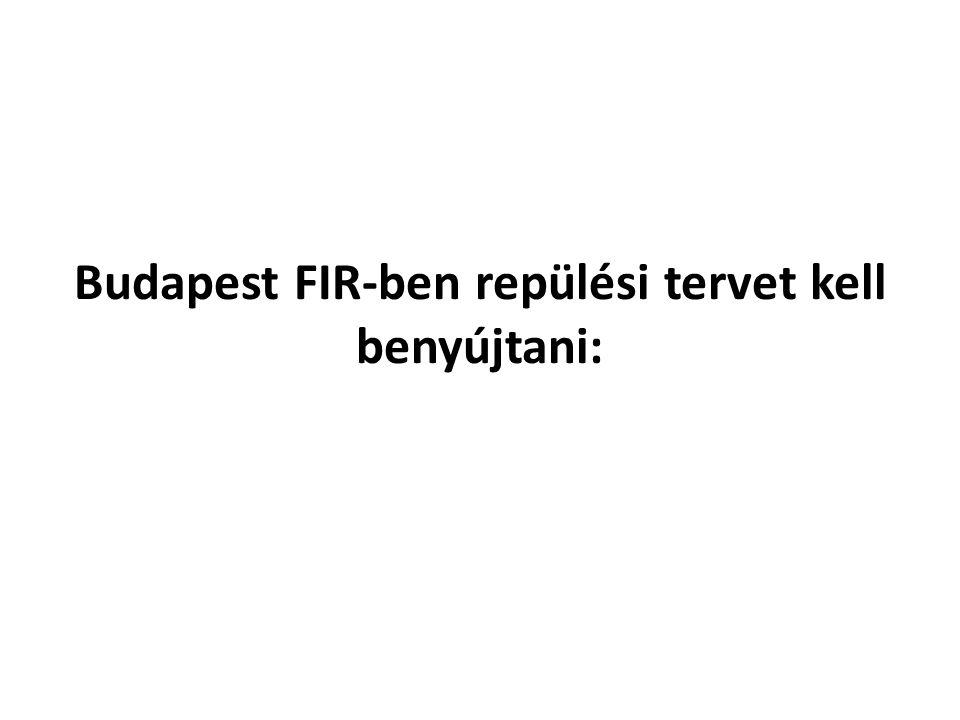 Budapest FIR-ben repülési tervet kell benyújtani:
