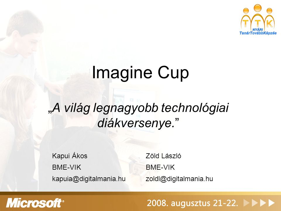 """""""A világ legnagyobb technológiai diákversenye."""