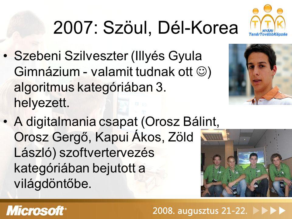 2007: Szöul, Dél-Korea Szebeni Szilveszter (Illyés Gyula Gimnázium - valamit tudnak ott ) algoritmus kategóriában 3. helyezett.