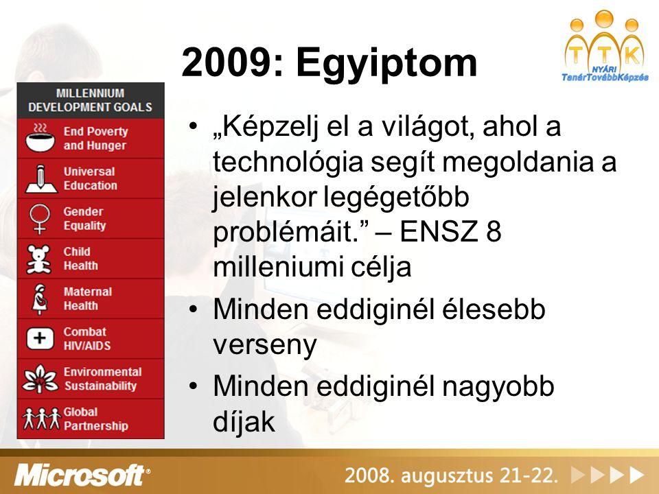 """2009: Egyiptom """"Képzelj el a világot, ahol a technológia segít megoldania a jelenkor legégetőbb problémáit. – ENSZ 8 milleniumi célja."""