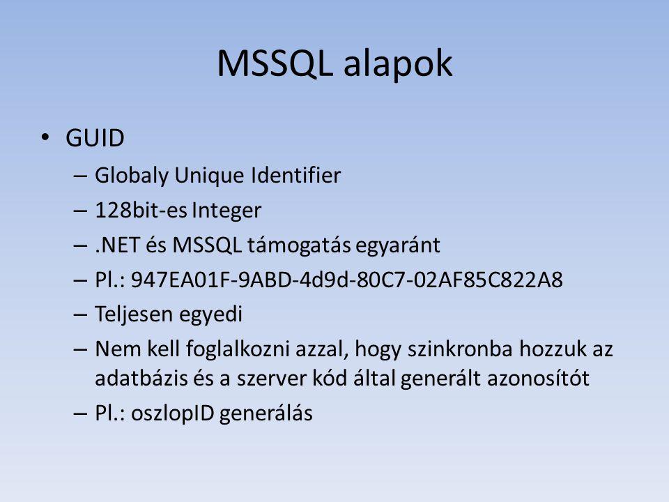 MSSQL alapok GUID Globaly Unique Identifier 128bit-es Integer