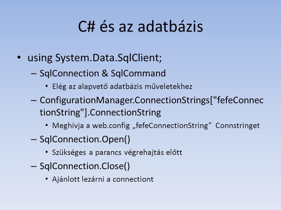 C# és az adatbázis using System.Data.SqlClient;