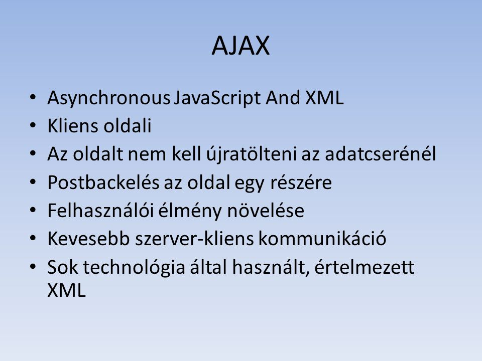 AJAX Asynchronous JavaScript And XML Kliens oldali