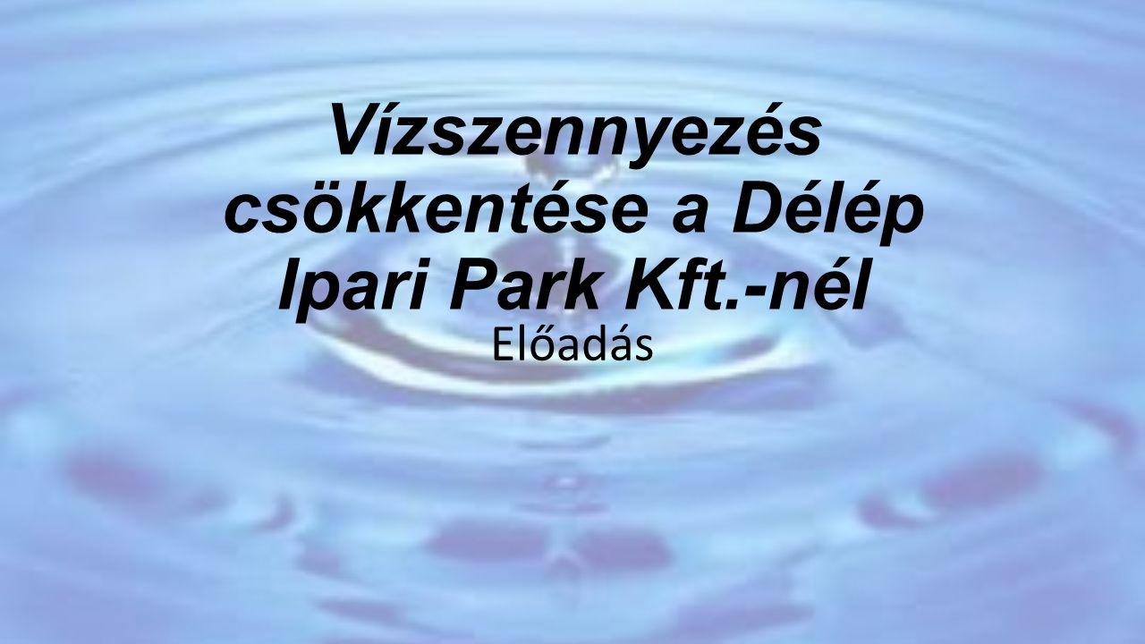 Vízszennyezés csökkentése a Délép Ipari Park Kft.-nél