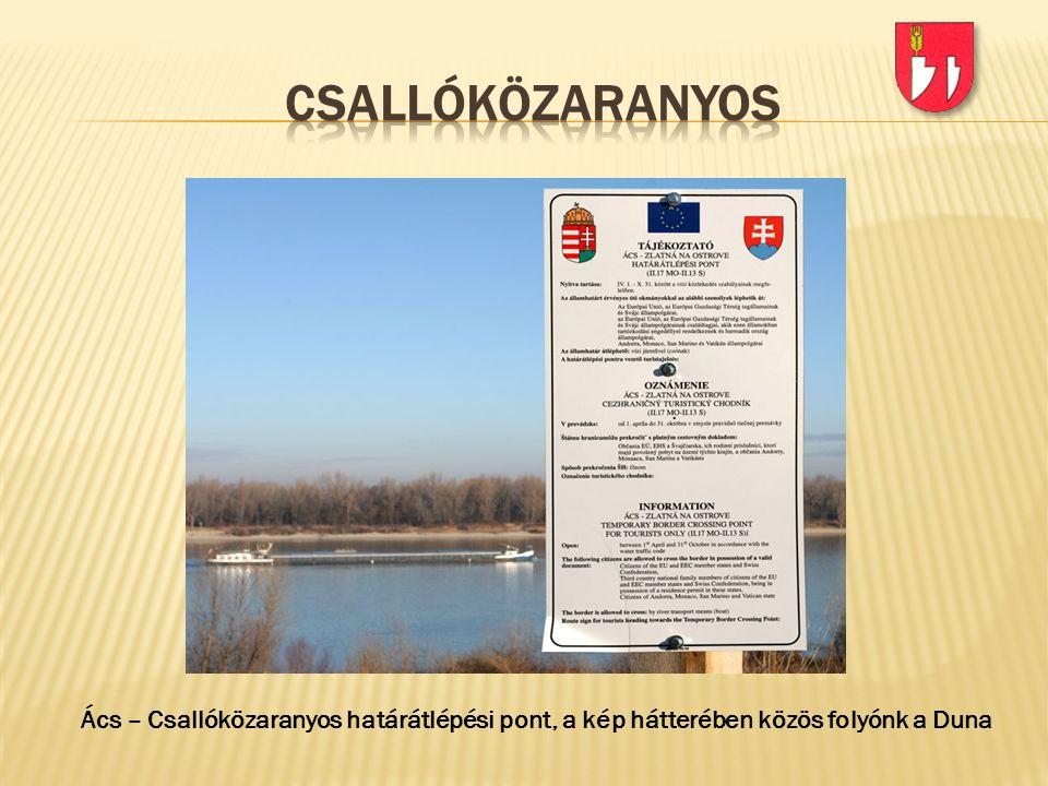 csallóközaranyos Ács – Csallóközaranyos határátlépési pont, a kép hátterében közös folyónk a Duna