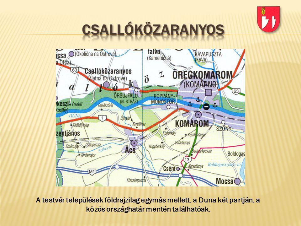 csallóközaranyos A testvér települések földrajzilag egymás mellett, a Duna két partján, a közös országhatár mentén találhatóak.
