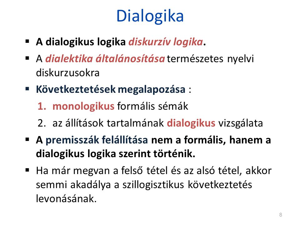 Dialogika A dialogikus logika diskurzív logika.