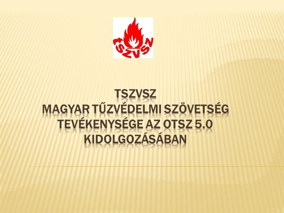 TSZVSZ Magyar Tűzvédelmi Szövetség Tevékenysége az OTSZ 5