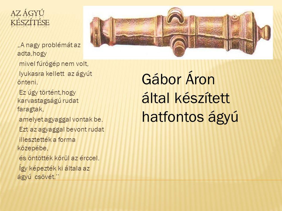 Gábor Áron által készített hatfontos ágyú