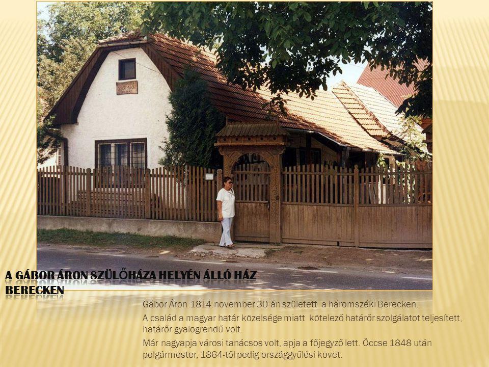 A Gábor Áron szülőháza helyén álló ház Berecken