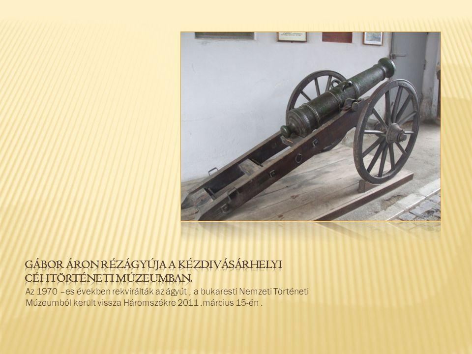 Gábor Áron rézágyúja a kézdivásárhelyi Céhtörténeti Múzeumban.