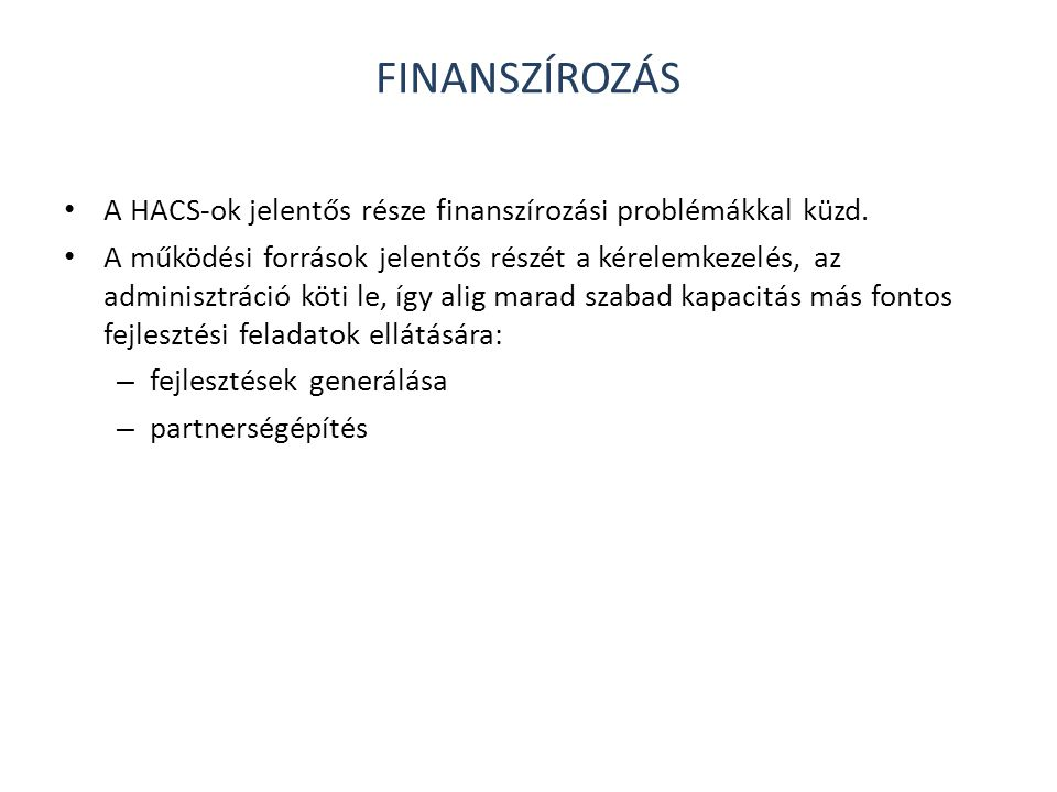Finanszírozás A HACS-ok jelentős része finanszírozási problémákkal küzd.
