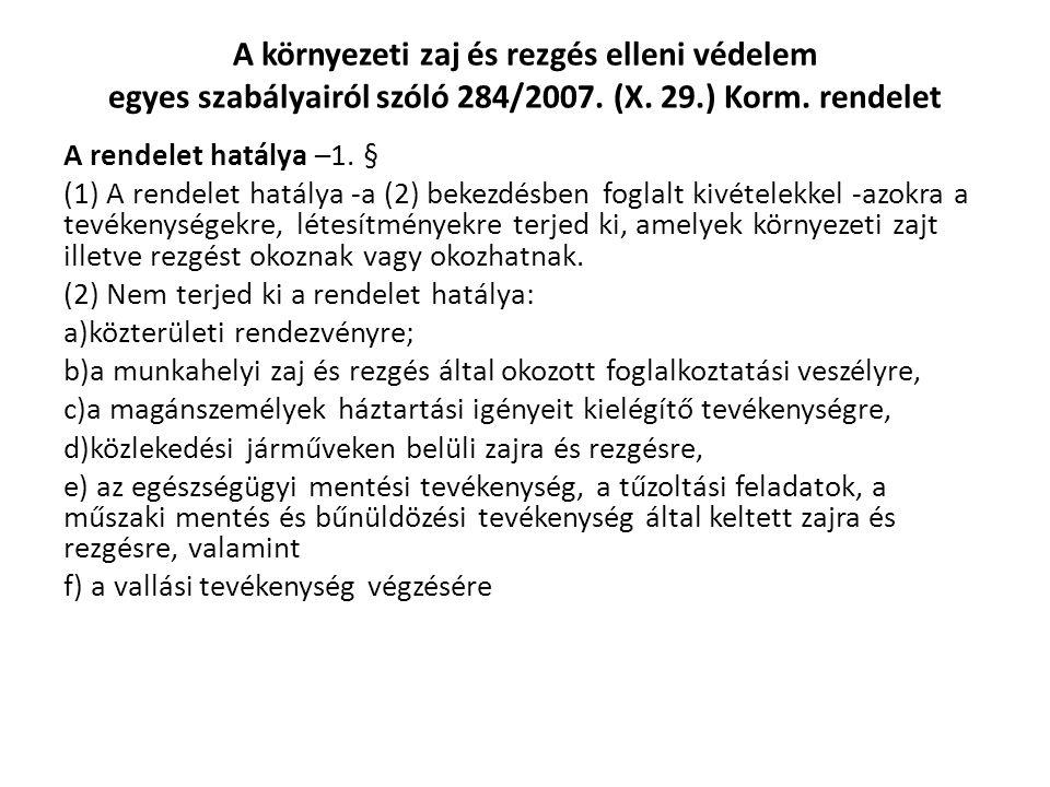 A környezeti zaj és rezgés elleni védelem egyes szabályairól szóló 284/2007. (X. 29.) Korm. rendelet