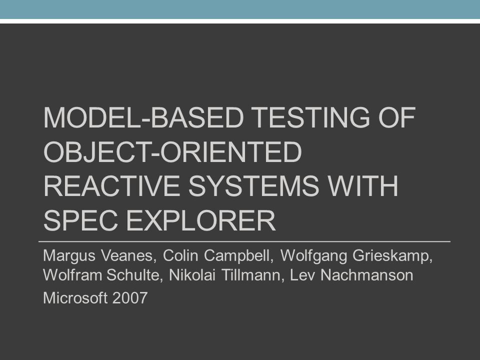 Model-Based Testing of Object-Oriented Reactive Systems with Spec Explorer