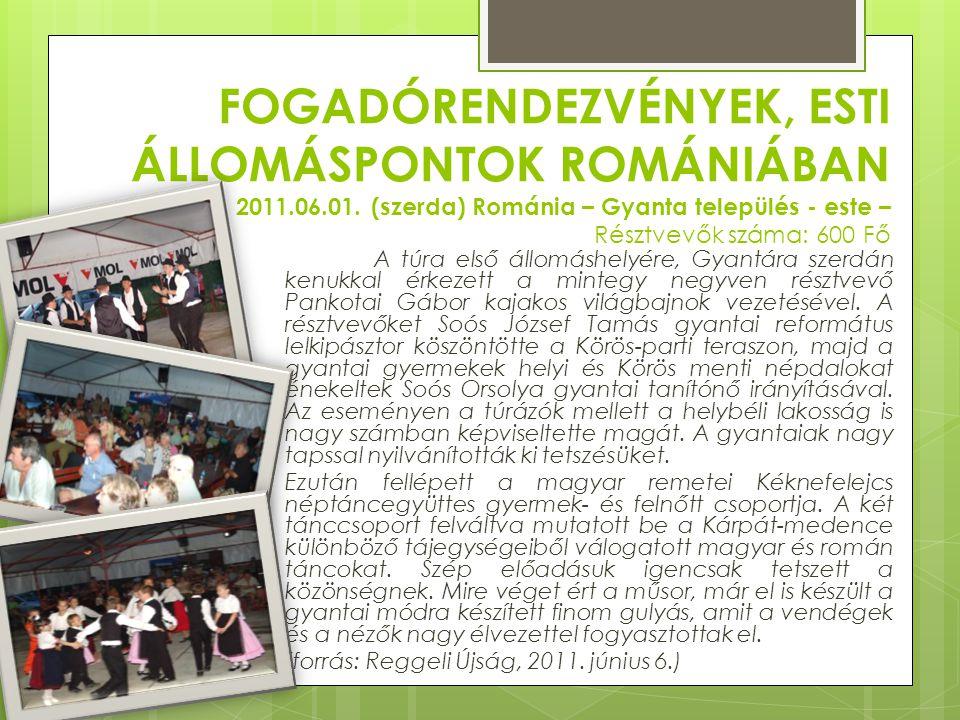 Fogadórendezvények, esti állomáspontok Romániában 2011. 06. 01