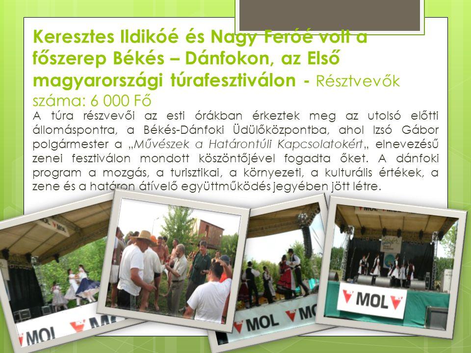 Keresztes Ildikóé és Nagy Feróé volt a főszerep Békés – Dánfokon, az Első magyarországi túrafesztiválon - Résztvevők száma: 6 000 Fő