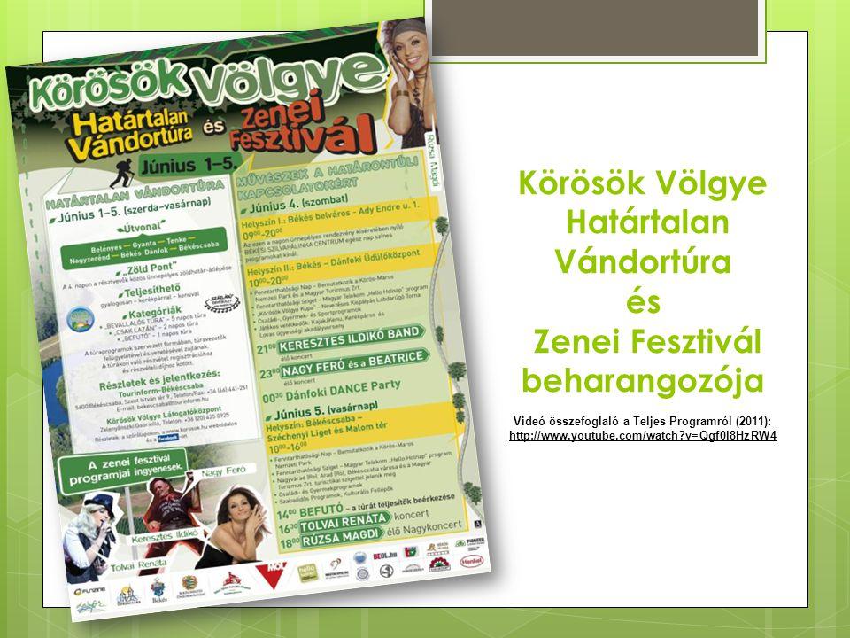 Körösök Völgye Határtalan Vándortúra és Zenei Fesztivál beharangozója Videó összefoglaló a Teljes Programról (2011): http://www.youtube.com/watch v=Qgf0l8HzRW4